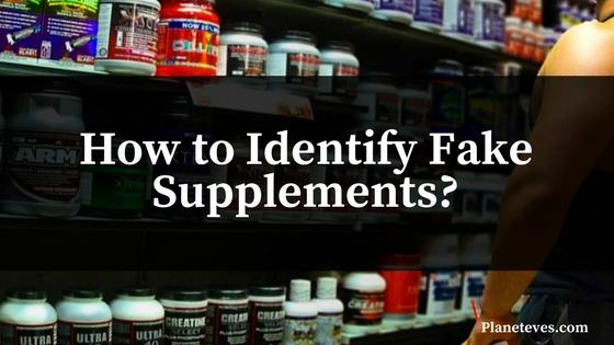 How to Identify Fake Supplements?