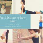 5 Exercises to Grow Taller