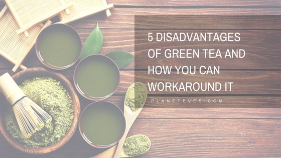 Five Disadvantages Of Green Tea and How You Can Workaround It