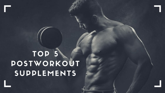 Nutrition & Fitness- Top 5 Post Workout Supplements 2018